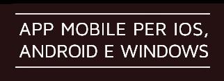 App mobile per iOS, Android e Windows