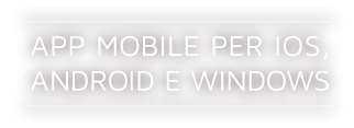 App mobile per iOS, Android e Windows